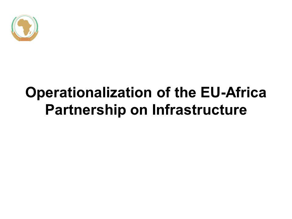 Operationalization of the EU-Africa Partnership on Infrastructure