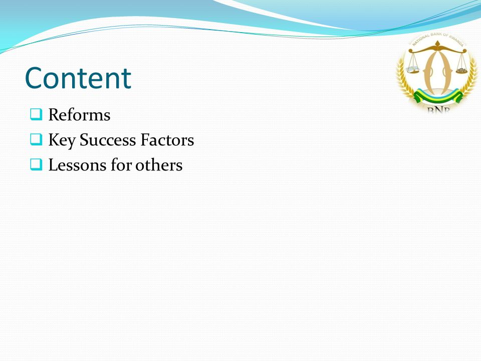 Content  Reforms  Key Success Factors  Lessons for others