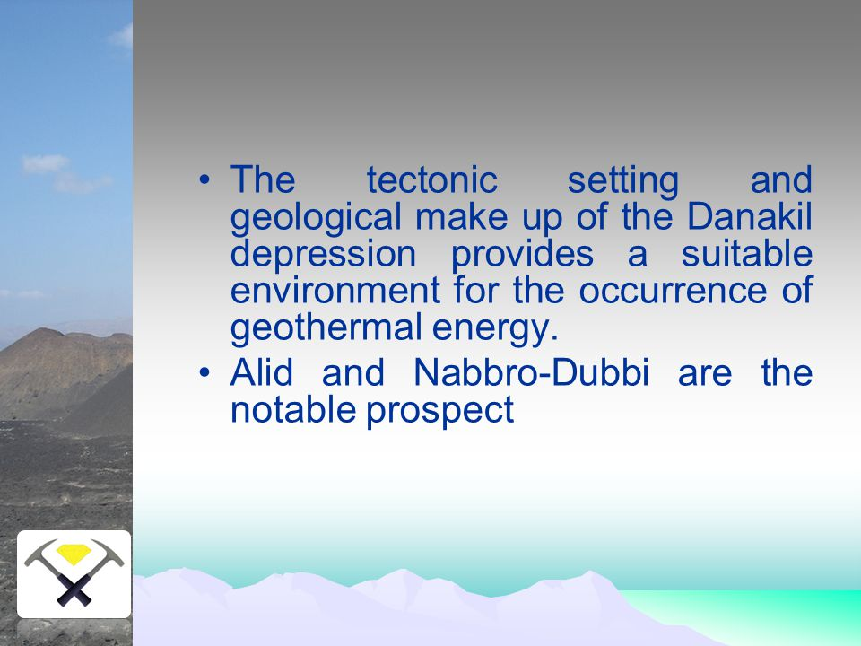 The tectonic setting and geological make up of the Danakil depression provides a suitable environment for the occurrence of geothermal energy.