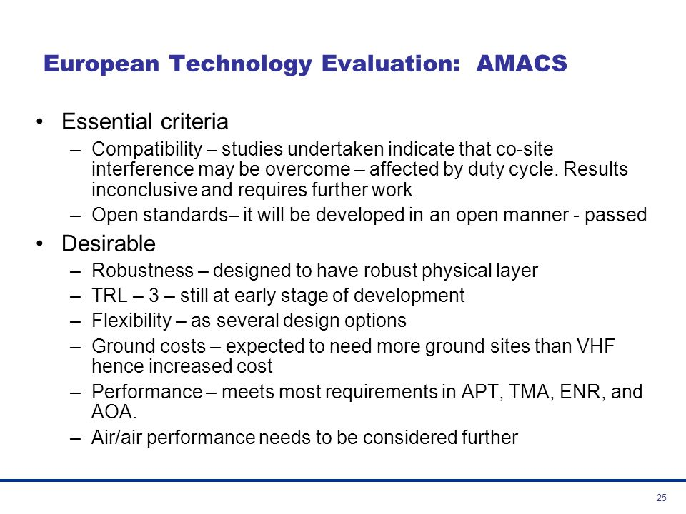 26 European Technology Evaluation: B-AMC Essential criteria –Compatibility – considerable work undertaken and results show promise as an inlay system.