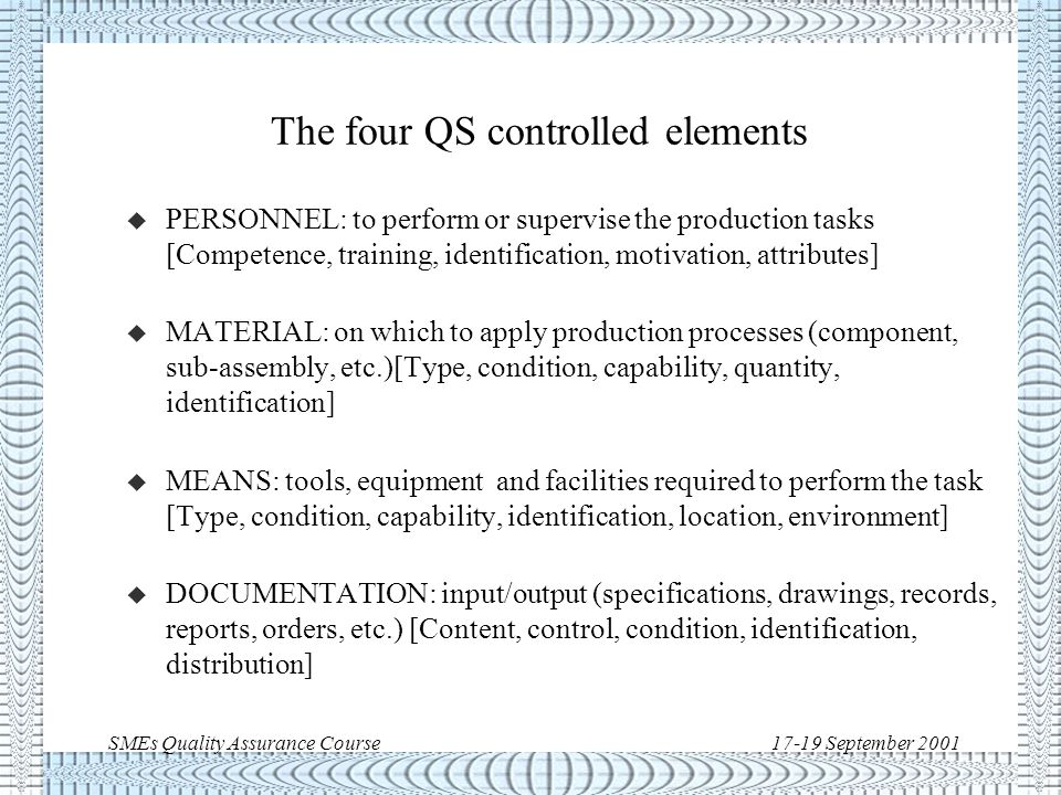 SMEs Quality Assurance Course17-19 September 2001 What is a quality system.