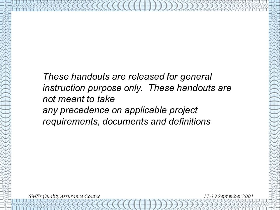 SMEs Quality Assurance Course17-19 September 2001 SW processes