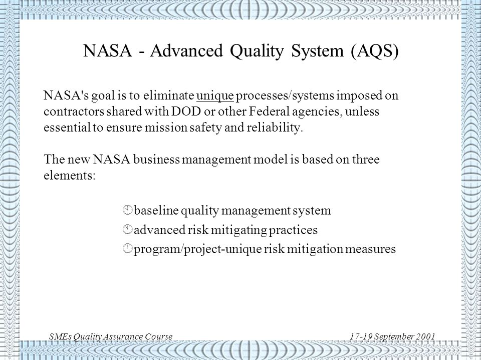 SMEs Quality Assurance Course17-19 September 2001 QA standards at NASA As for U.S.