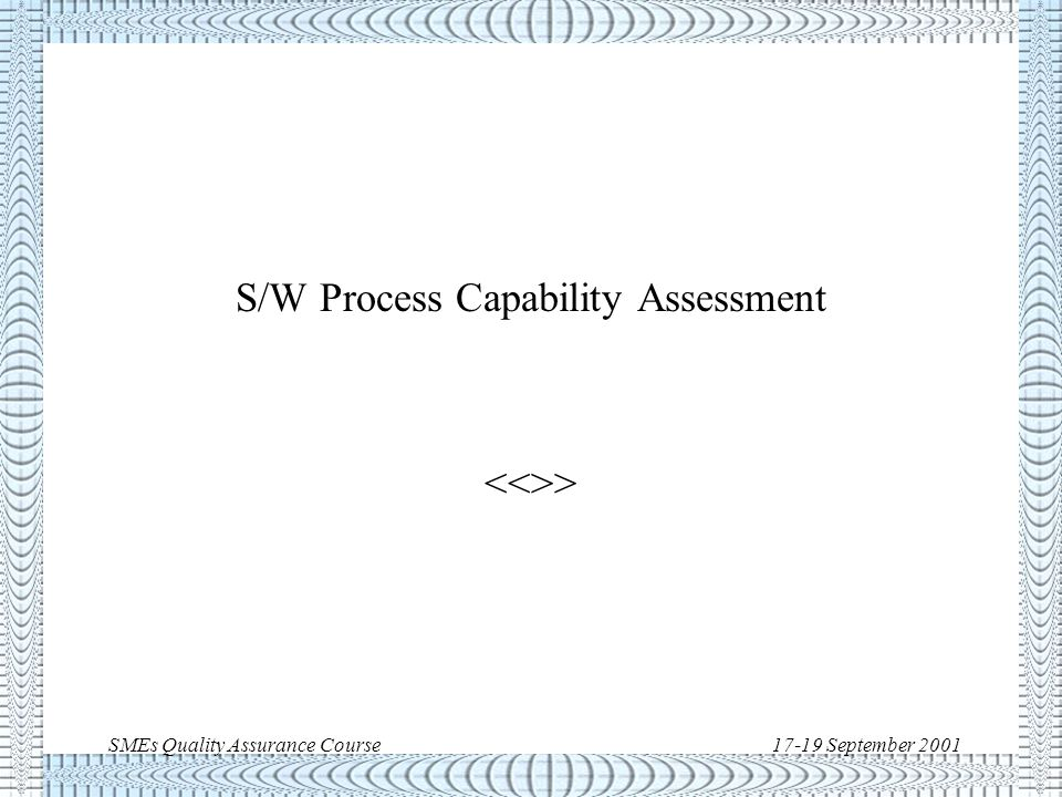 SMEs Quality Assurance Course17-19 September 2001 ECSS-Q-80 example Clause The supplier shall provide with his software assurance plan a compliance matrix documenting his compliance with the software product assurance requirements applicable for the project/contract.