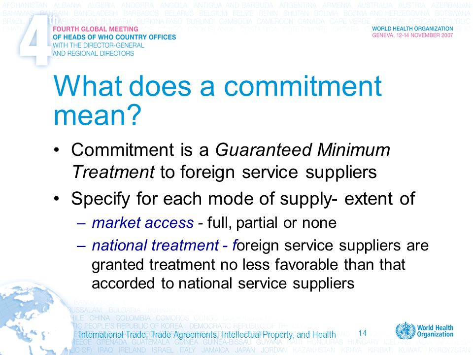 14 International Trade, Trade Agreements, Intellectual Property, and Health What does a commitment mean.