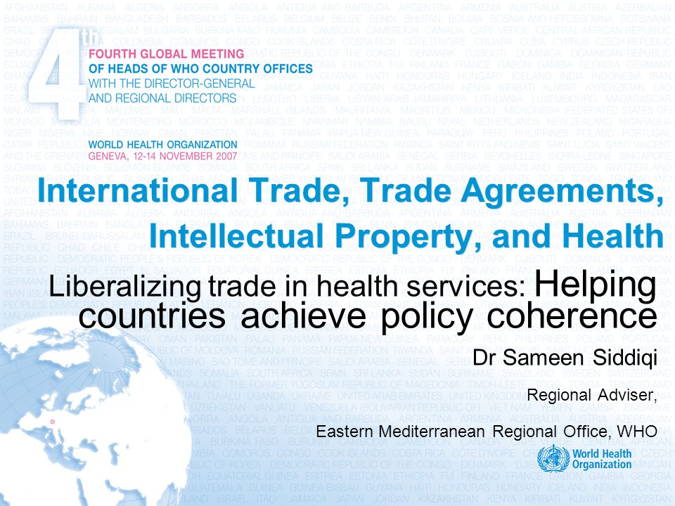 International Trade, Trade Agreements, Intellectual Property, and Health Liberalizing trade in health services: Helping countries achieve policy coher