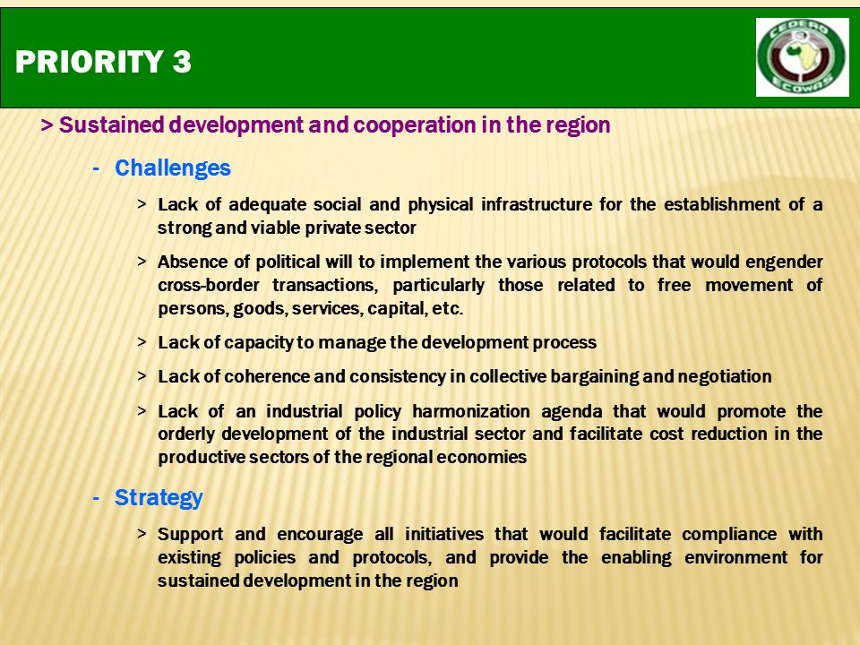 PRIORITY 3 > Sustained development and cooperation in the region -Challenges >Lack of adequate social and physical infrastructure for the establishmen