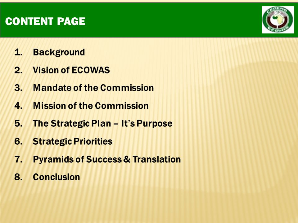 BACKGROUND (1 of 2) Founded in 1975 Comprises of a regional group of 15 countries ECOWAS Secretariat transformed into a Commission in order to sustain the momentum of integration in West Africa ECOWAS Institutions include: -The Commission -The Community Parliament -The Community Court Of Justice -ECOWAS Bank for Investment and Development (EBID) -ECOWAS Gender Development Centre -Inter-Governmental Action Group Against Money Laundering -ECOWAS Youth and Sports Development Centre -Water Resources Coordination Centre -West African Health Organization