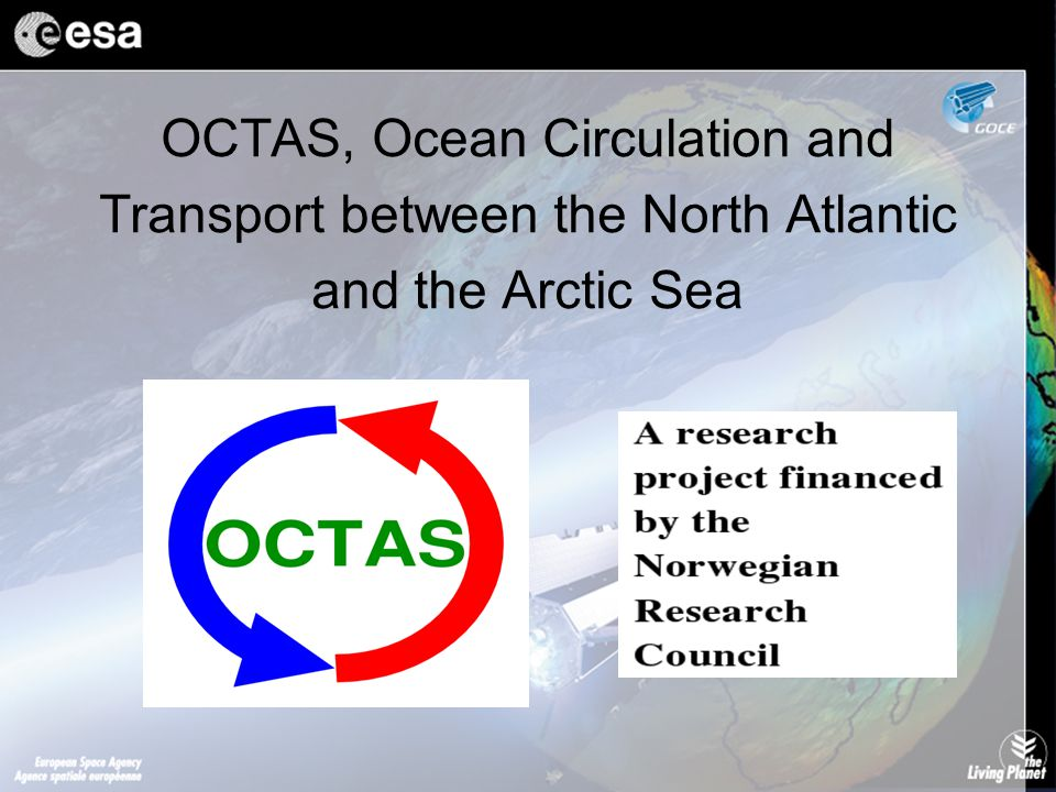 OCTAS, Ocean Circulation and Transport between the North Atlantic and the Arctic Sea