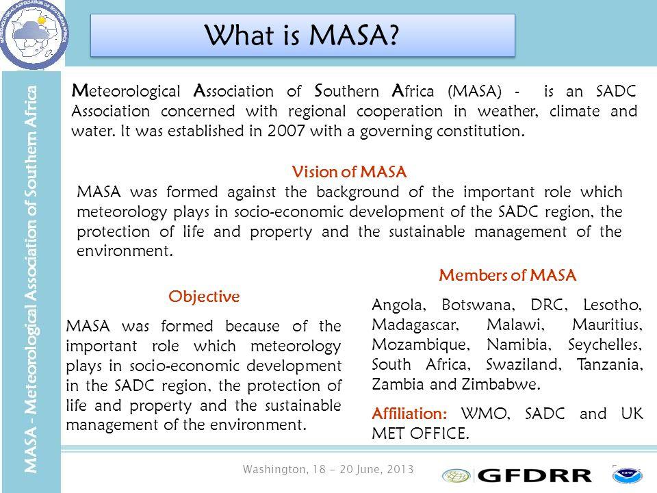 Washington, 18 - 20 June, 20135 Members of MASA Angola, Botswana, DRC, Lesotho, Madagascar, Malawi, Mauritius, Mozambique, Namibia, Seychelles, South Africa, Swaziland, Tanzania, Zambia and Zimbabwe.