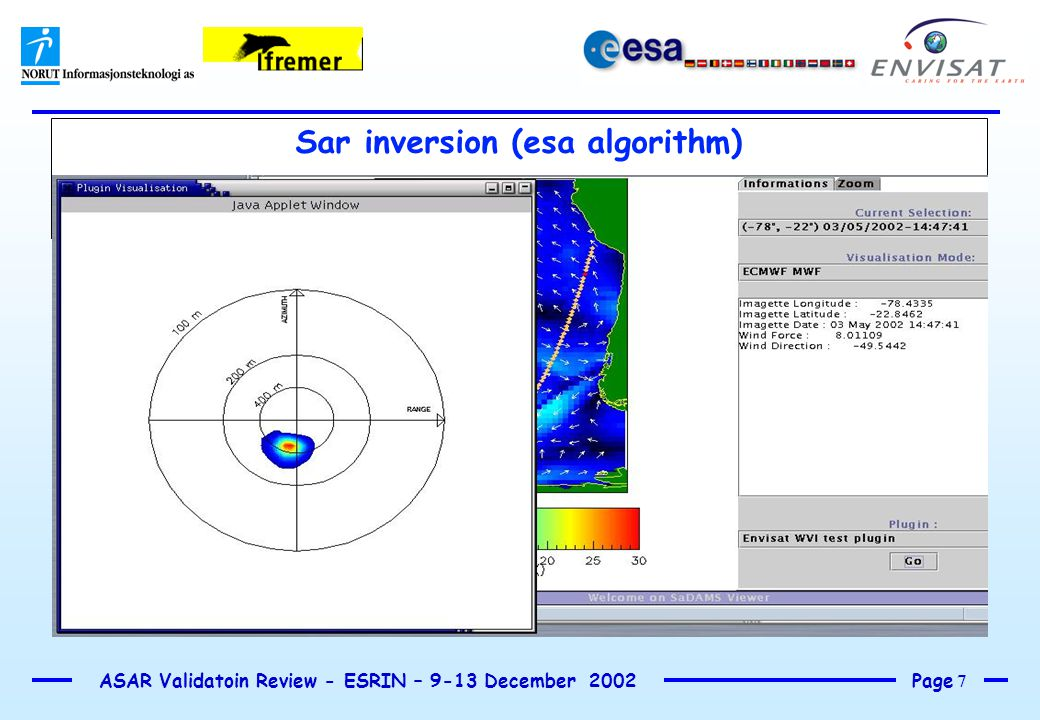 Page 7 ASAR Validatoin Review - ESRIN – 9-13 December 2002 Sar inversion (esa algorithm)