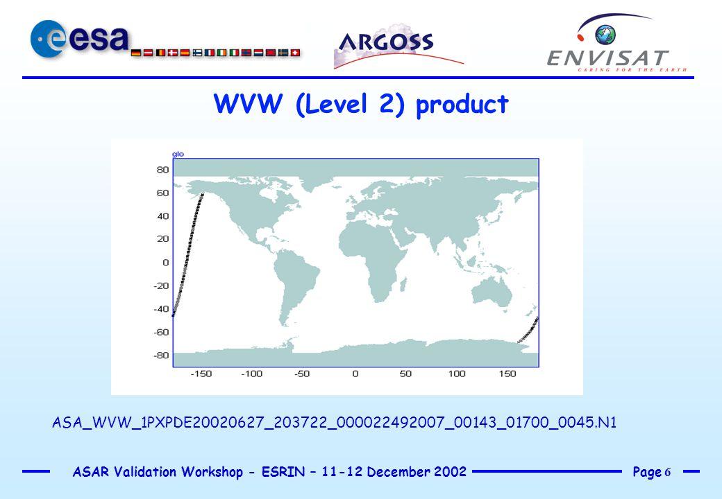 Page 7 ASAR Validation Workshop - ESRIN – 11-12 December 2002 ASA_WVW_1PXPDE20020627_203722_000022492007_00143_01700_0045.N1 Retrieved wave energy against ECMWF WAM wave energy