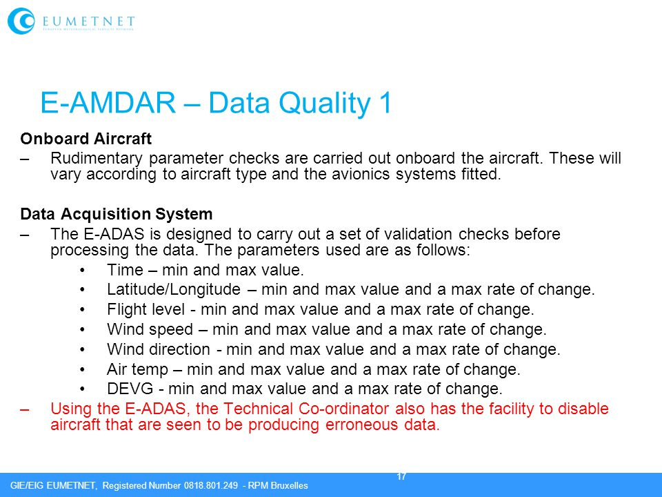 GIE/EIG EUMETNET, Registered Number 0818.801.249 - RPM Bruxelles 17 E-AMDAR – Data Quality 1 Onboard Aircraft –Rudimentary parameter checks are carrie