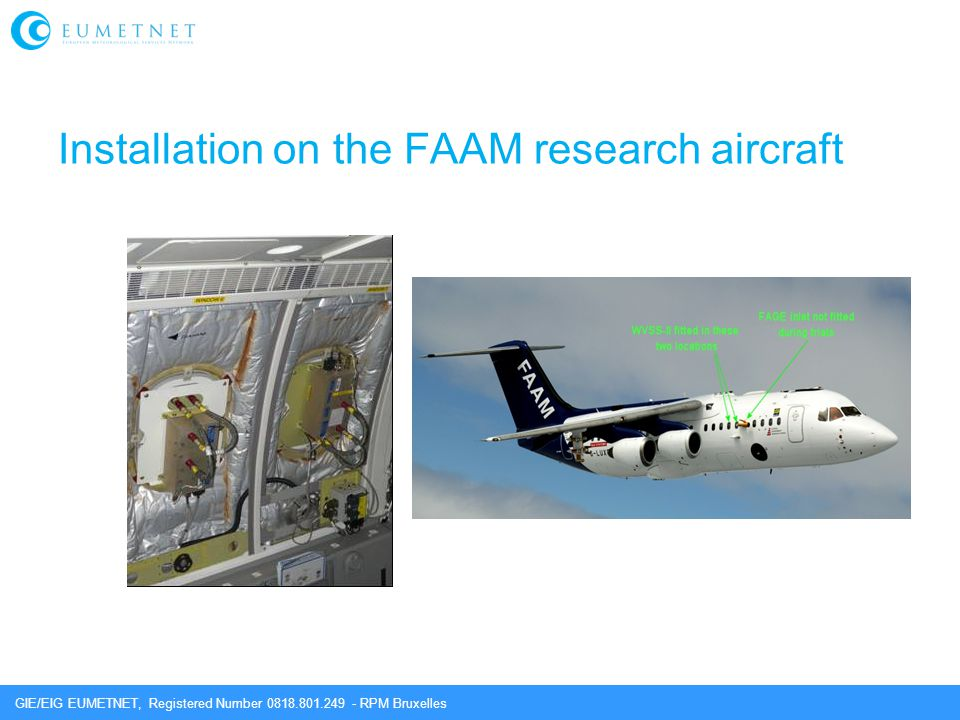 GIE/EIG EUMETNET, Registered Number 0818.801.249 - RPM Bruxelles Installation on the FAAM research aircraft