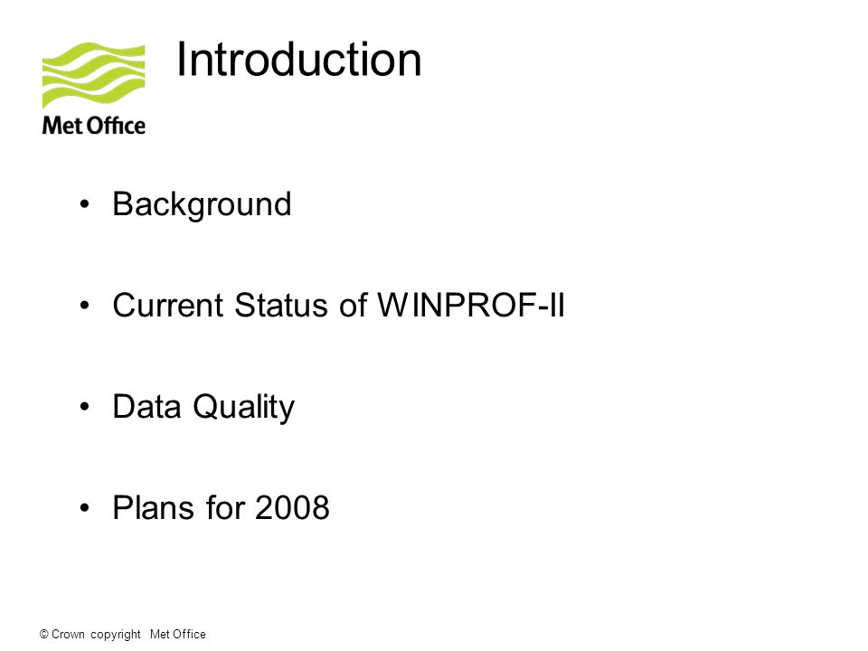 © Crown copyright Met Office Introduction Background Current Status of WINPROF-II Data Quality Plans for 2008