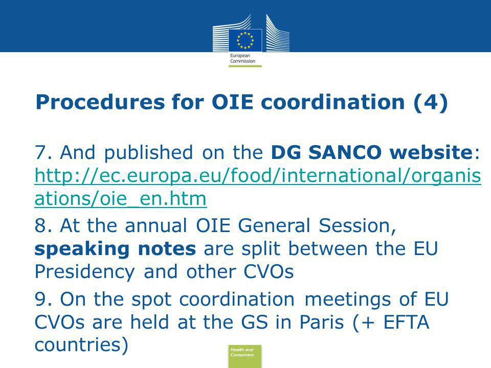Health and Consumers Health and Consumers Procedures for OIE coordination (4) 7.