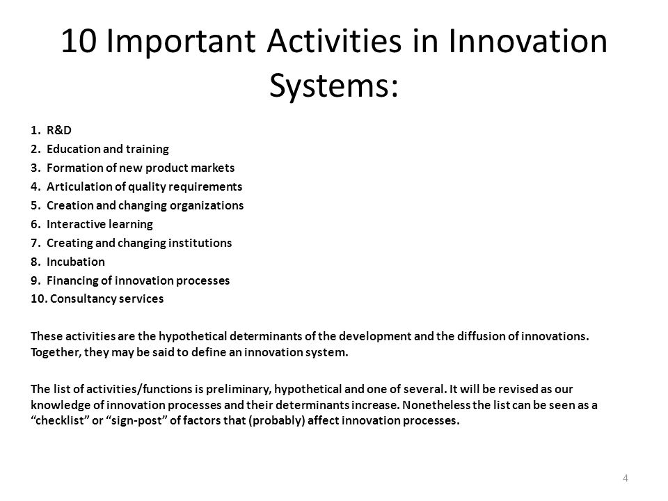 10 Important Activities in Innovation Systems: 1. R&D 2.