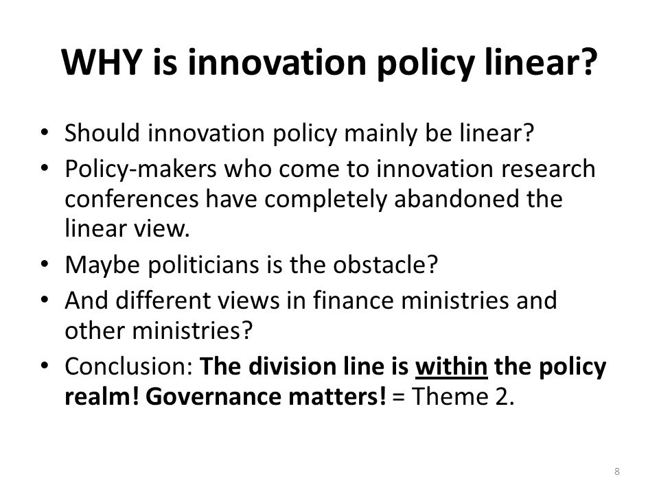 WHY is innovation policy linear. Should innovation policy mainly be linear.