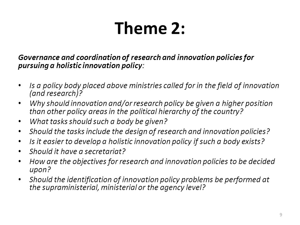 Theme 2: Governance and coordination of research and innovation policies for pursuing a holistic innovation policy: Is a policy body placed above ministries called for in the field of innovation (and research).