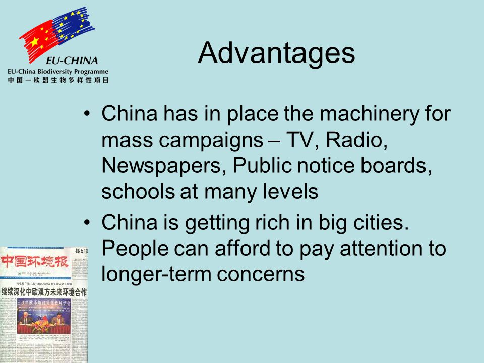 Advantages China has in place the machinery for mass campaigns – TV, Radio, Newspapers, Public notice boards, schools at many levels China is getting