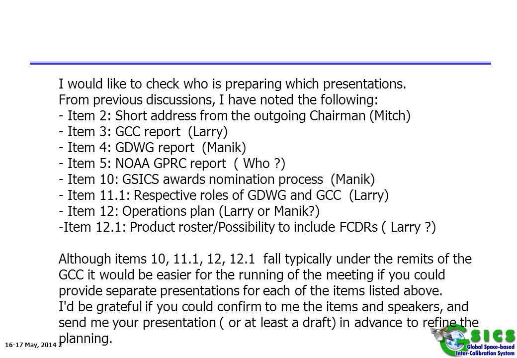 16-17 May, 2014 2 I would like to check who is preparing which presentations.
