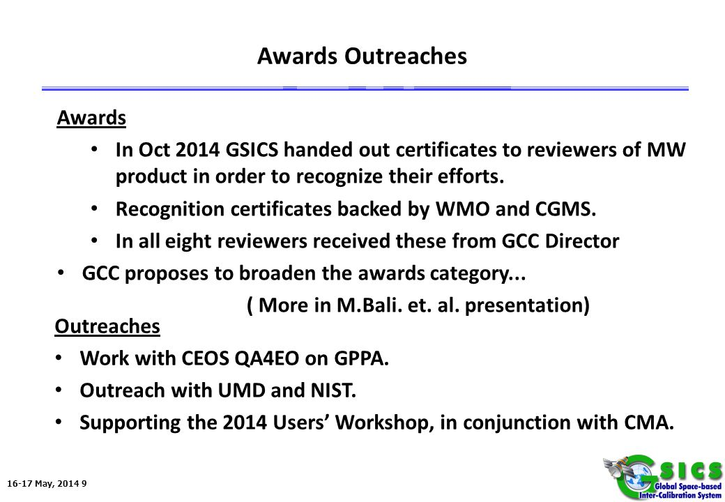 16-17 May, 2014 9 Awards Outreaches Outreaches Work with CEOS QA4EO on GPPA.