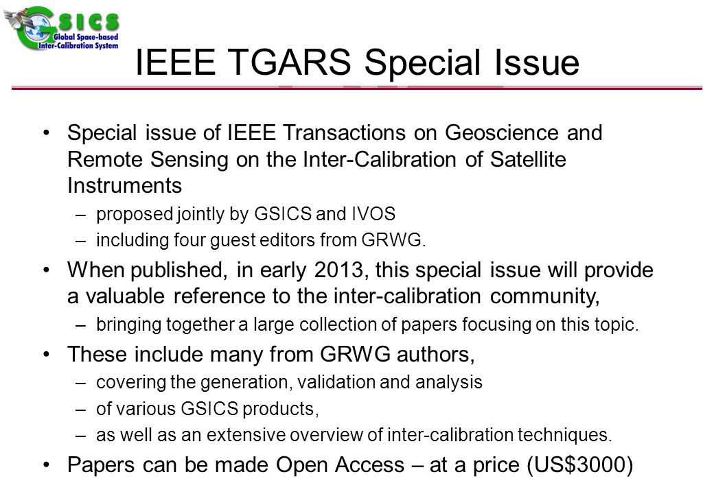 Special issue of IEEE Transactions on Geoscience and Remote Sensing on the Inter-Calibration of Satellite Instruments –proposed jointly by GSICS and IVOS –including four guest editors from GRWG.