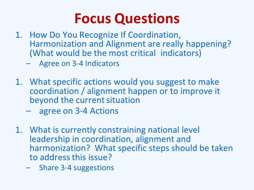 Focus Questions 1.How Do You Recognize If Coordination, Harmonization and Alignment are really happening.