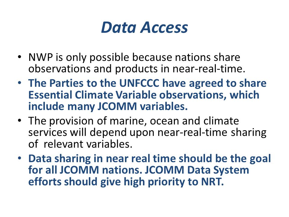 Data Access NWP is only possible because nations share observations and products in near-real-time.
