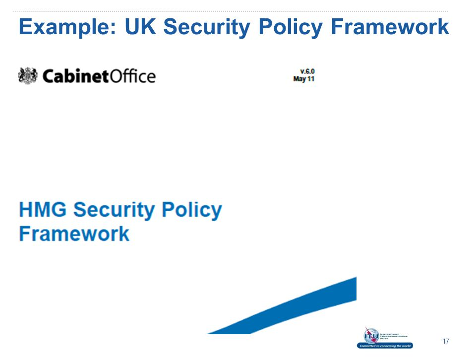 Example: UK Security Policy Framework 17