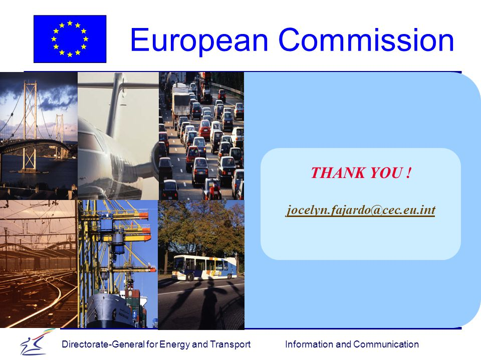 Directorate-General for Energy and Transport Information and Communication THANK YOU .