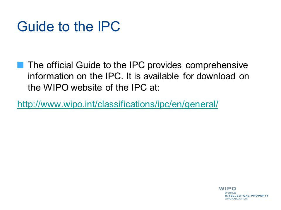 Guide to the IPC The official Guide to the IPC provides comprehensive information on the IPC.