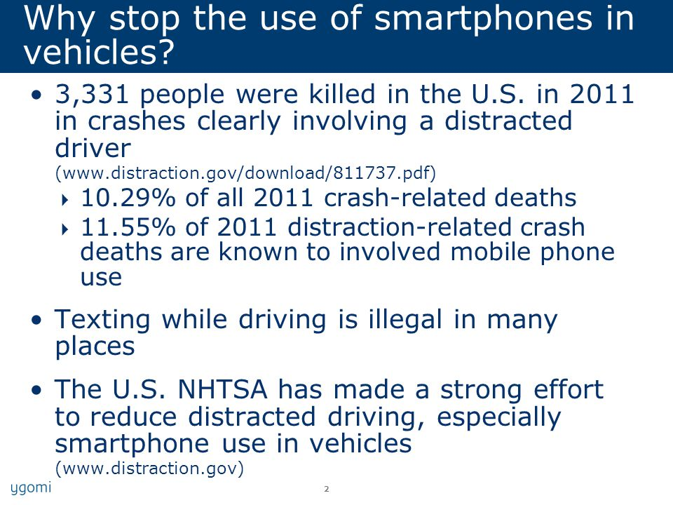 Why stop the use of smartphones in vehicles. 3,331 people were killed in the U.S.