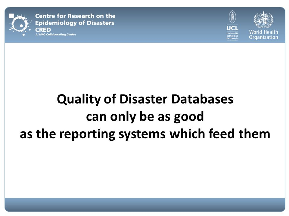 Quality of Disaster Databases can only be as good as the reporting systems which feed them