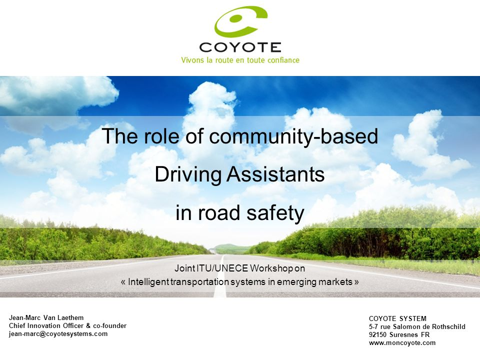 The role of community-based Driving Assistants in road safety Jean-Marc Van Laethem Chief Innovation Officer & co-founder jean-marc@coyotesystems.com