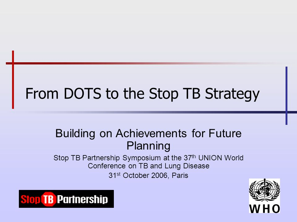 The burden of TB in 2005 1.6 million deaths in 2005 – 98% of these in developing world 219,000 deaths due to TB/HIV MDR-TB present in 102 of 109 countries and settings surveyed, XDR-TB emerging 8.9 million new cases in 2005 – 80% in 22 high- burden countries