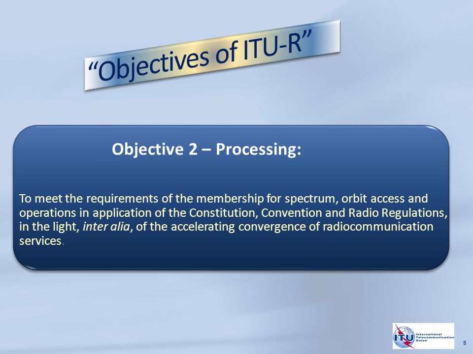 To meet the requirements of the membership for spectrum, orbit access and operations in application of the Constitution, Convention and Radio Regulations, in the light, inter alia, of the accelerating convergence of radiocommunication services.