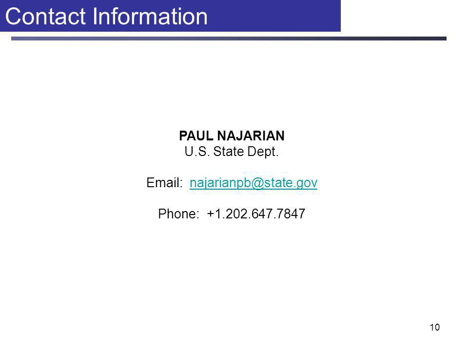 10 Contact Information PAUL NAJARIAN U.S. State Dept.