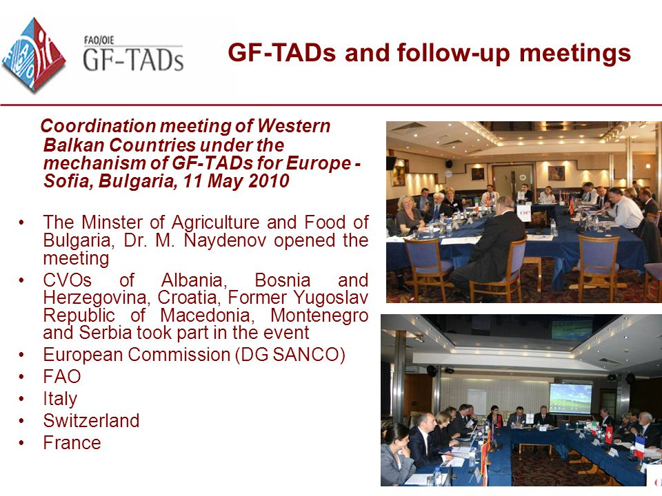 Coordination meeting of Western Balkan Countries under the mechanism of GF-TADs for Europe - Sofia, Bulgaria, 11 May 2010 The Minster of Agriculture and Food of Bulgaria, Dr.