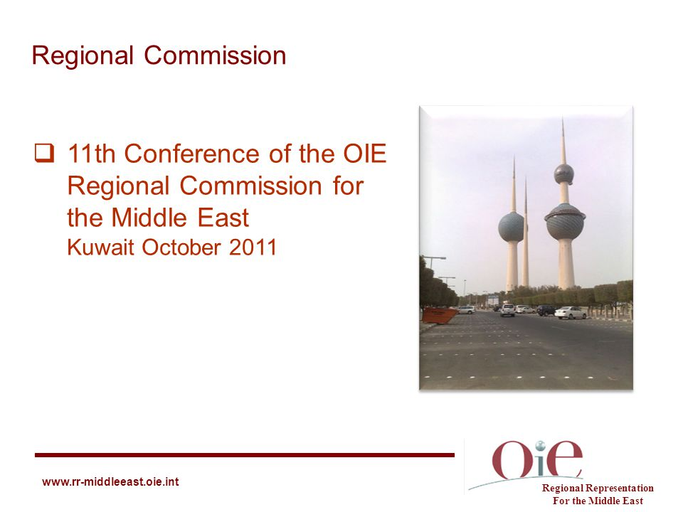 Regional Commission Regional Representation For the Middle East www.rr-middleeast.oie.int  11th Conference of the OIE Regional Commission for the Mid