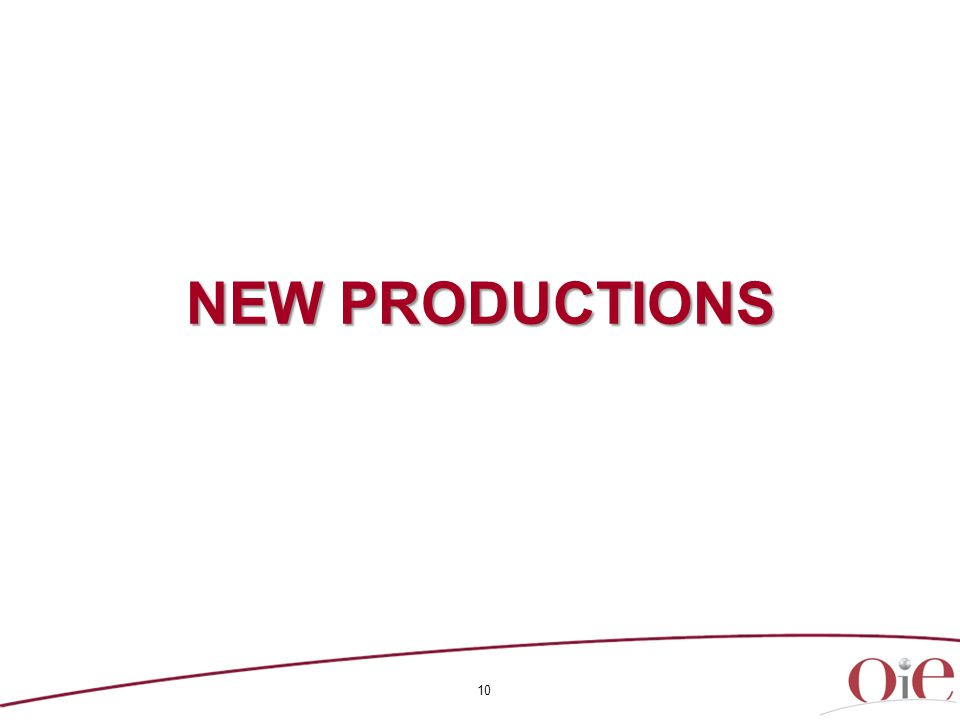 10 NEW PRODUCTIONS