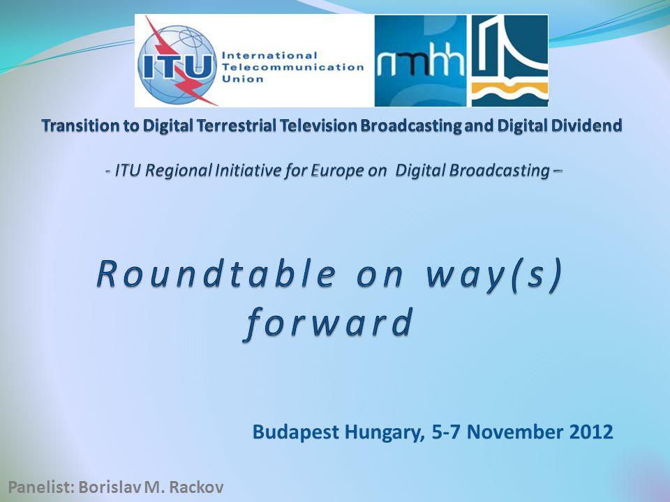 Budapest Hungary, 5-7 November 2012 Panelist: Borislav M. Rackov
