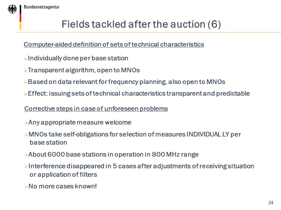 24 Fields tackled after the auction (6) Computer-aided definition of sets of technical characteristics  Individually done per base station  Transpar
