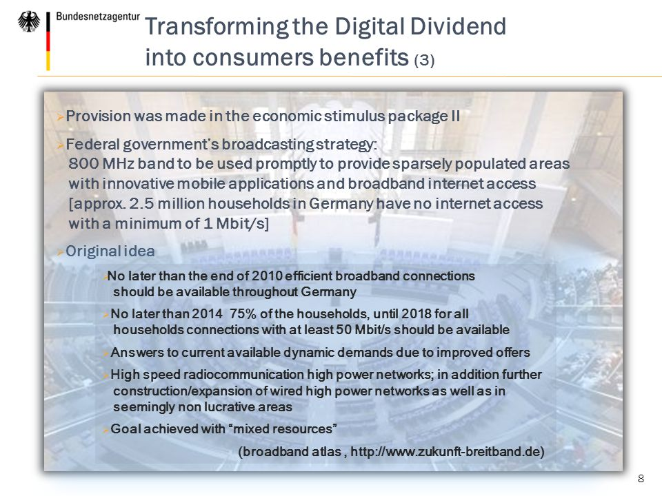 Transforming the Digital Dividend into consumers benefits (3) 8  Provision was made in the economic stimulus package II  Federal government's broadc