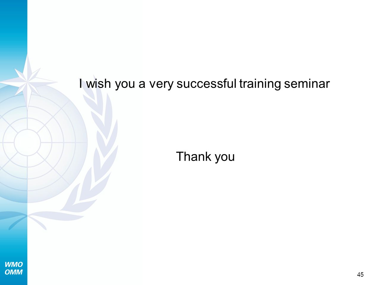 45 I wish you a very successful training seminar Thank you