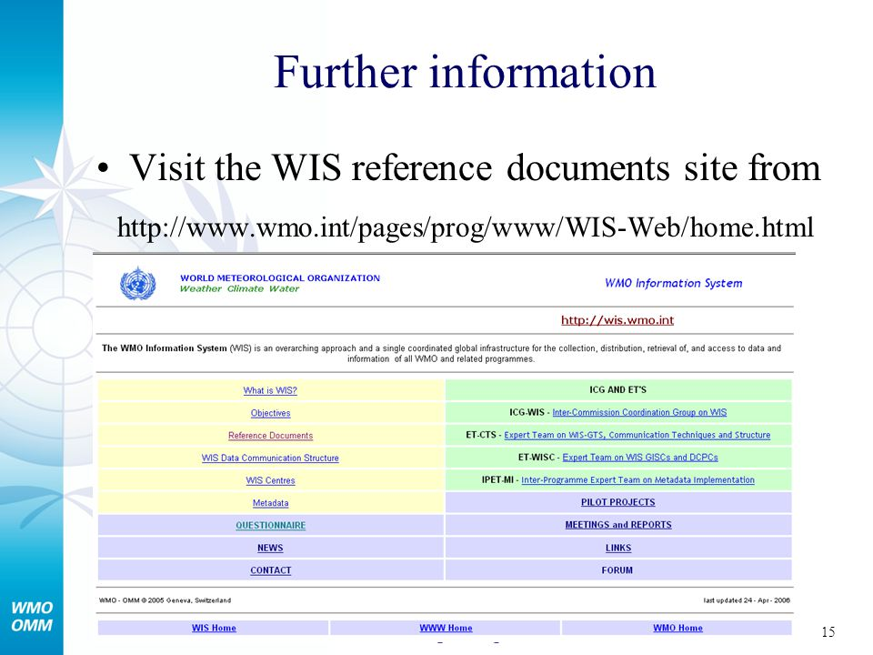 15 World Meteorological Organization Further information Visit the WIS reference documents site from