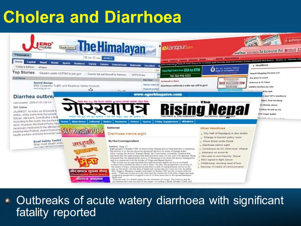 Cholera and Diarrhoea Outbreaks of acute watery diarrhoea with significant fatality reported