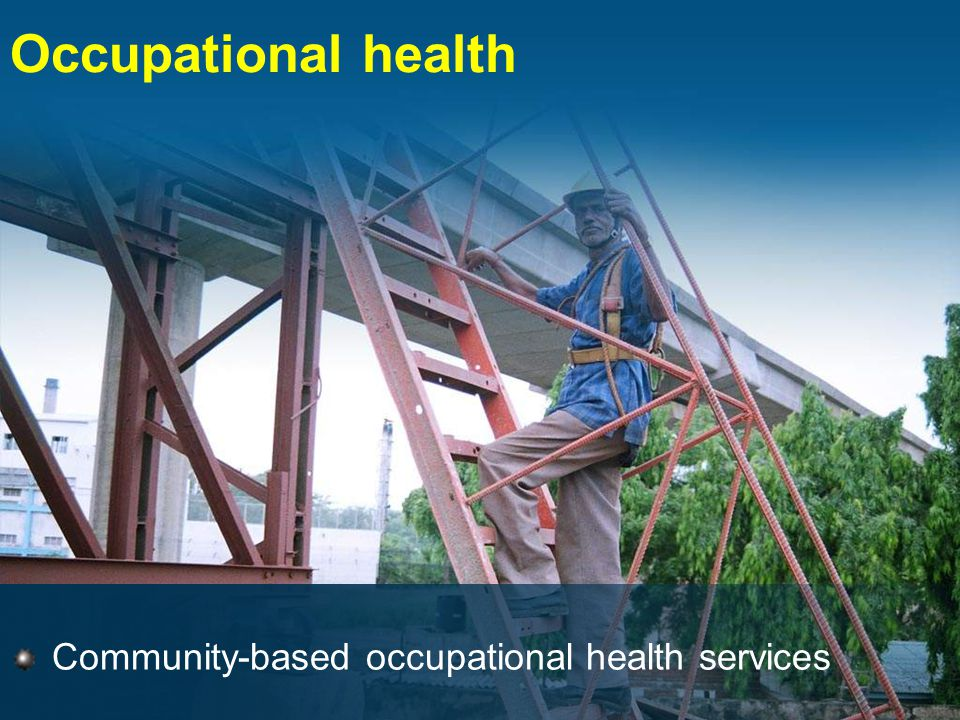 Occupational health Community-based occupational health services