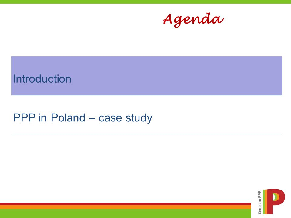 Agenda Introduction PPP in Poland – case study
