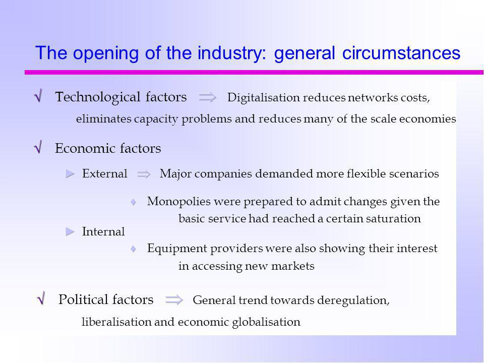 The opening of the industry: general circumstances